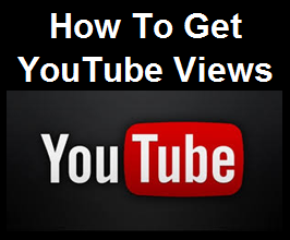 How To Get YouTube Views