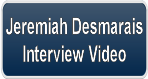 Jeremiah Desmarais Interview Video