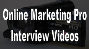 Online Marketing Pro Interview Videos