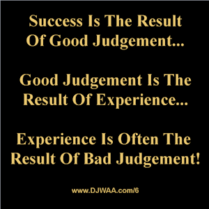 Success Is The Result Of Good Judgement